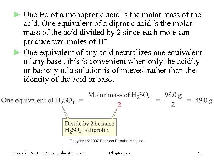 ► One Eq of a monoprotic acid is the molar mass of the acid.