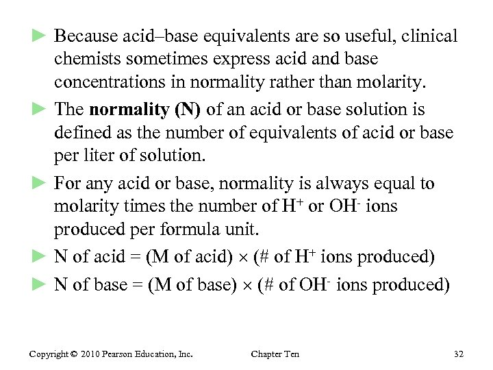 ► Because acid–base equivalents are so useful, clinical chemists sometimes express acid and base