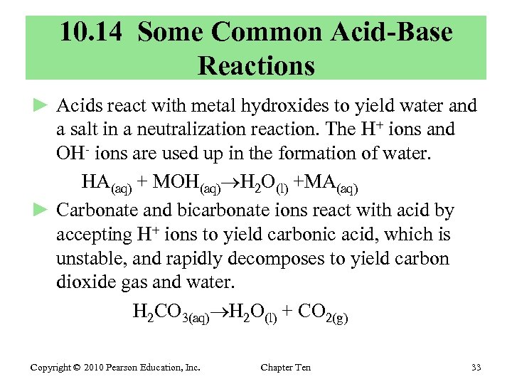 10. 14 Some Common Acid-Base Reactions ► Acids react with metal hydroxides to yield