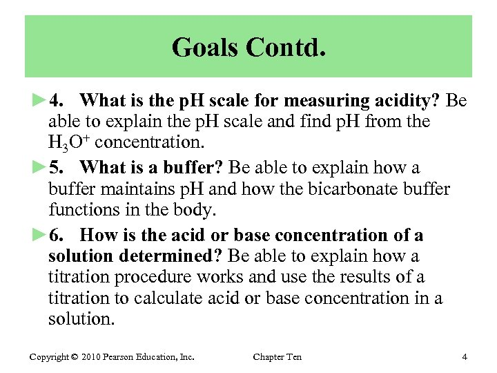 Goals Contd. ► 4. What is the p. H scale for measuring acidity? Be