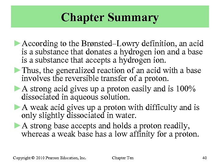 Chapter Summary ►According to the Brønsted–Lowry definition, an acid is a substance that donates