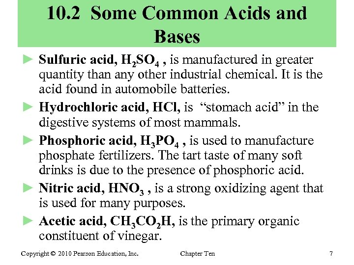 10. 2 Some Common Acids and Bases ► Sulfuric acid, H 2 SO 4