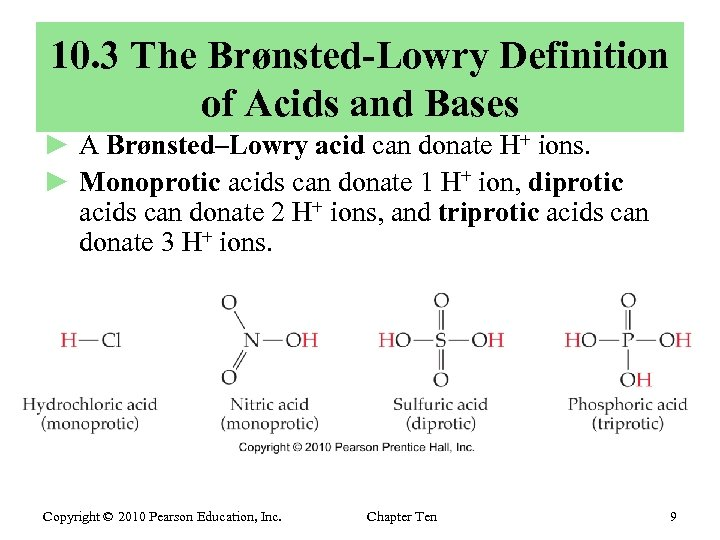 10. 3 The Brønsted-Lowry Definition of Acids and Bases ► A Brønsted–Lowry acid can