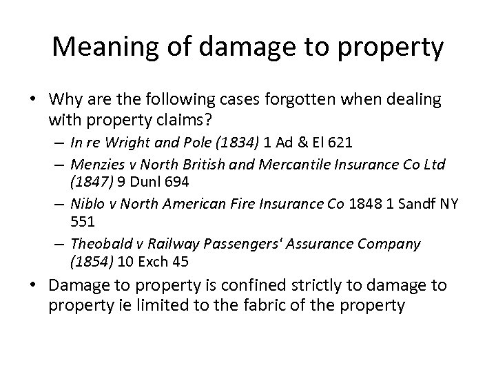 Meaning of damage to property • Why are the following cases forgotten when dealing