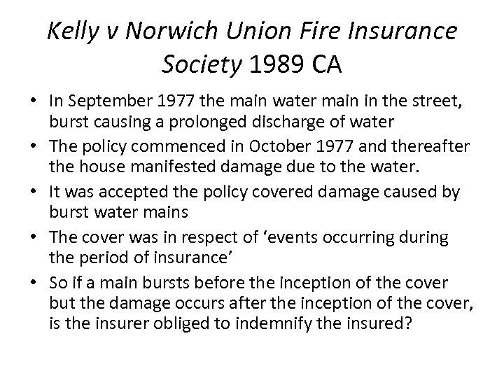 Kelly v Norwich Union Fire Insurance Society 1989 CA • In September 1977 the