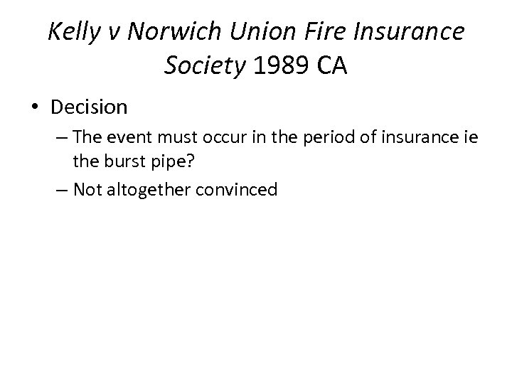 Kelly v Norwich Union Fire Insurance Society 1989 CA • Decision – The event