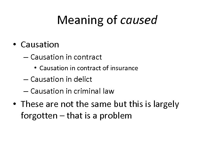 Meaning of caused • Causation – Causation in contract • Causation in contract of