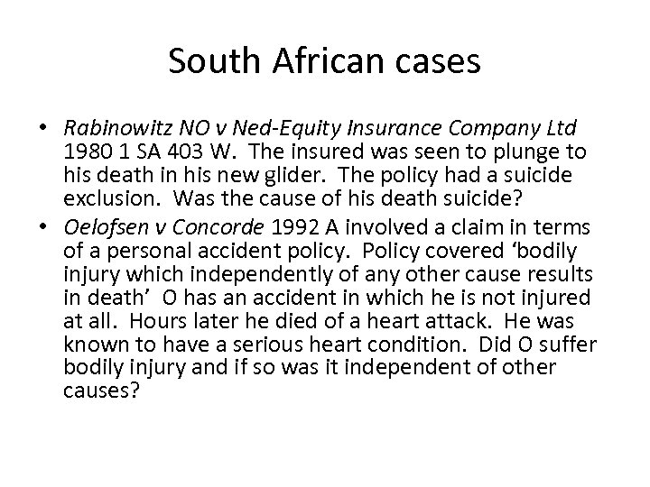 South African cases • Rabinowitz NO v Ned-Equity Insurance Company Ltd 1980 1 SA