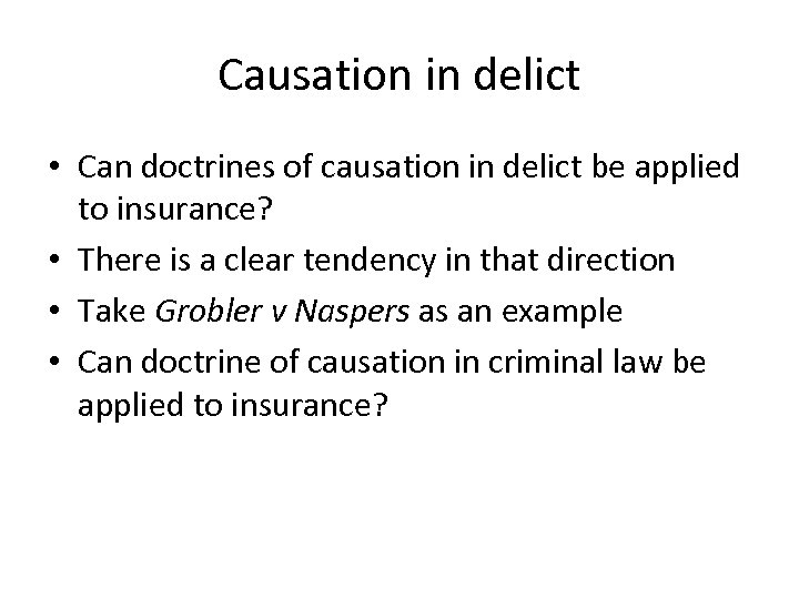 Causation in delict • Can doctrines of causation in delict be applied to insurance?
