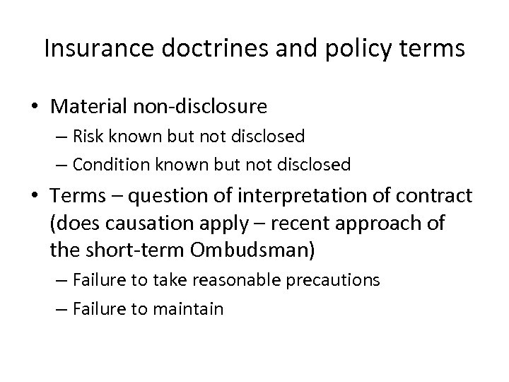 Insurance doctrines and policy terms • Material non-disclosure – Risk known but not disclosed