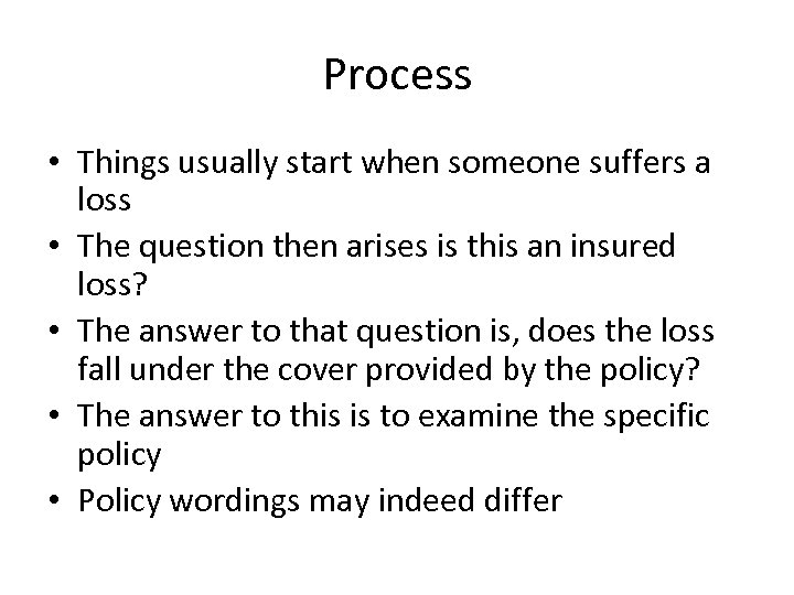 Process • Things usually start when someone suffers a loss • The question then