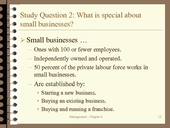 Study Question 2: What is special about small businesses? Ø Small businesses … –