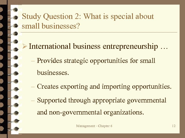 Study Question 2: What is special about small businesses? Ø International business entrepreneurship …