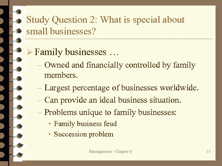 Study Question 2: What is special about small businesses? Ø Family businesses … –