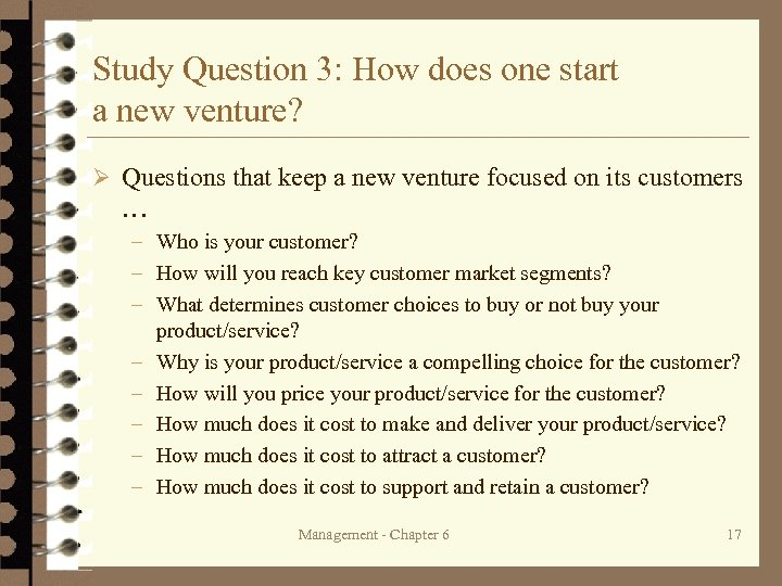 Study Question 3: How does one start a new venture? Ø Questions that keep