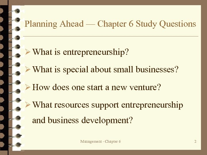 Planning Ahead — Chapter 6 Study Questions Ø What is entrepreneurship? Ø What is