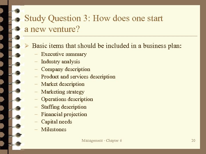 Study Question 3: How does one start a new venture? Ø Basic items that
