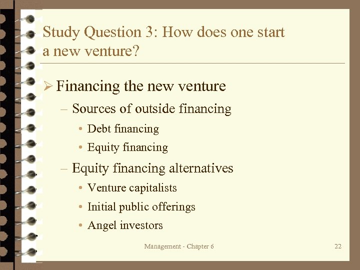 Study Question 3: How does one start a new venture? Ø Financing the new