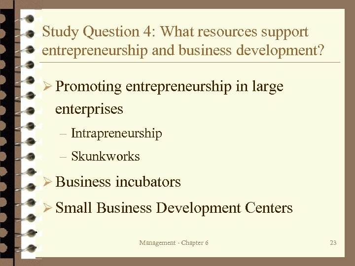 Study Question 4: What resources support entrepreneurship and business development? Ø Promoting entrepreneurship in