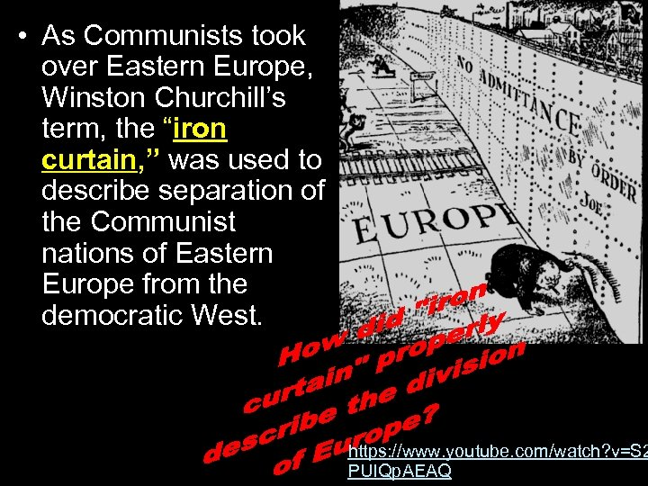 """• As Communists took over Eastern Europe, Winston Churchill's term, the """"iron curtain,"""
