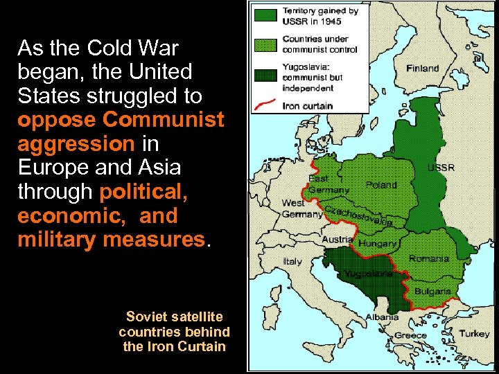 As the Cold War began, the United States struggled to oppose Communist aggression in