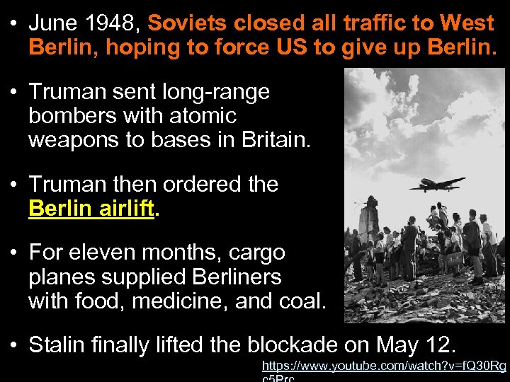 • June 1948, Soviets closed all traffic to West Berlin, hoping to force