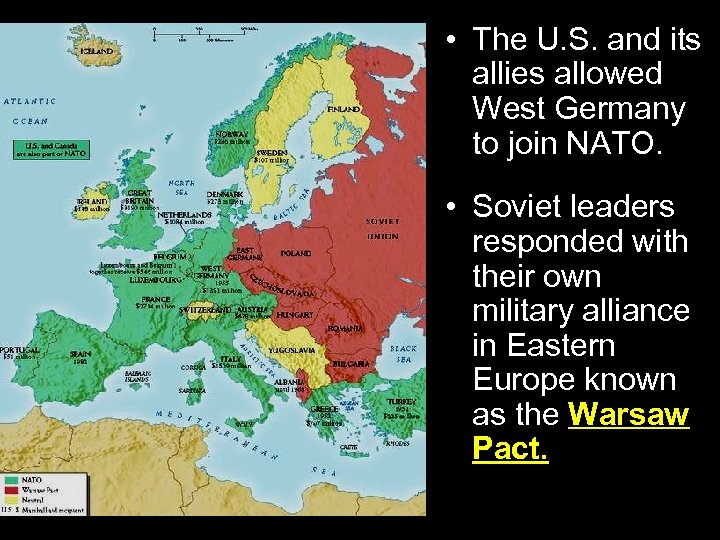 • The U. S. and its allies allowed West Germany to join NATO.