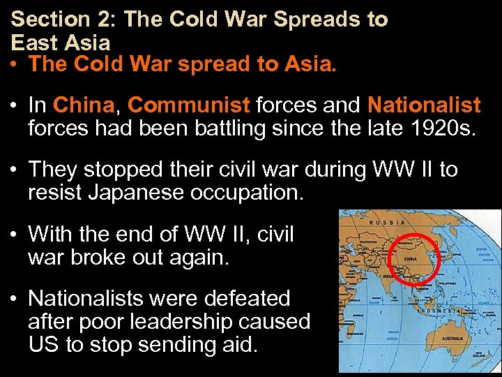 Section 2: The Cold War Spreads to East Asia • The Cold War spread
