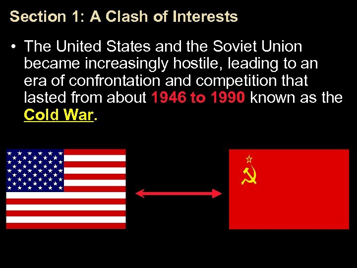 Section 1: A Clash of Interests • The United States and the Soviet Union