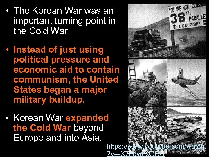 • The Korean War was an important turning point in the Cold War.