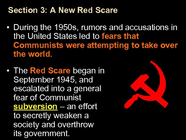 Section 3: A New Red Scare • During the 1950 s, rumors and accusations