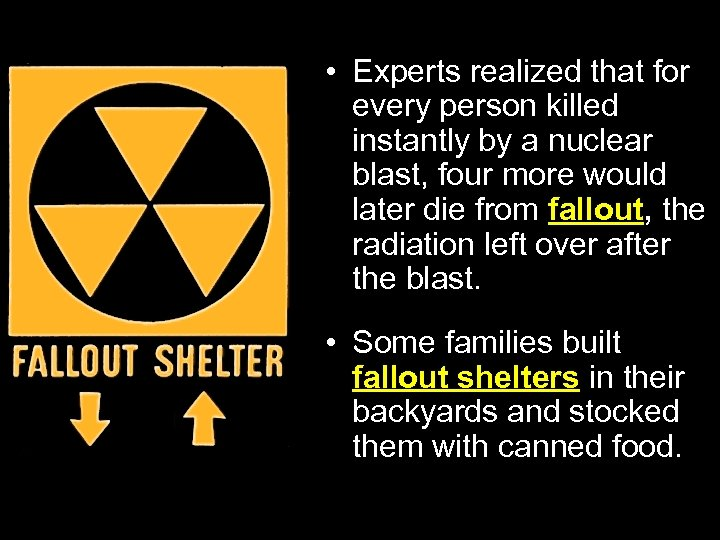 • Experts realized that for every person killed instantly by a nuclear blast,
