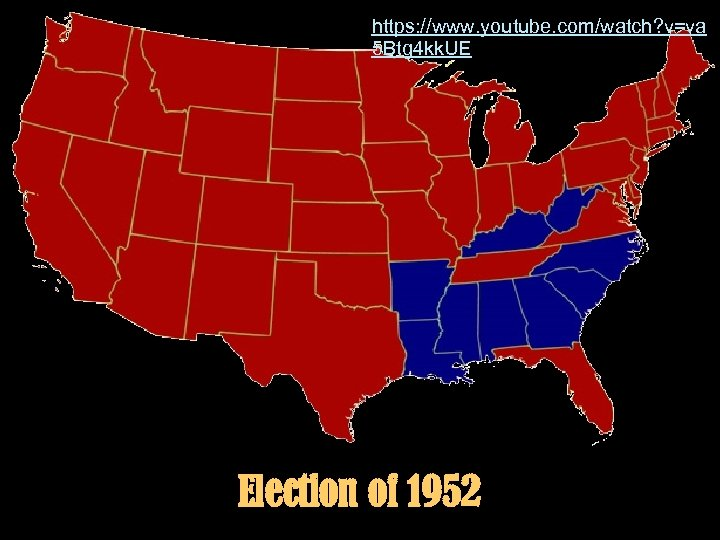 https: //www. youtube. com/watch? v=va 5 Btg 4 kk. UE Election of 1952