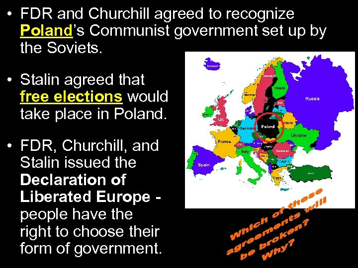 • FDR and Churchill agreed to recognize Poland's Communist government set up by