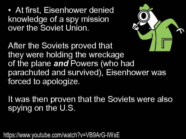 • At first, Eisenhower denied knowledge of a spy mission over the Soviet