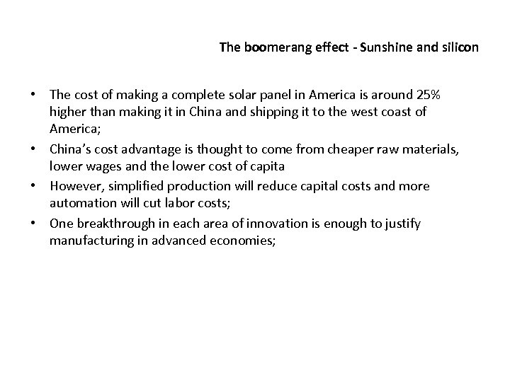 The boomerang effect - Sunshine and silicon • The cost of making a complete