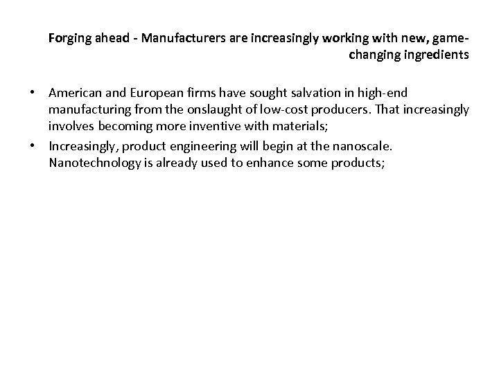 Forging ahead - Manufacturers are increasingly working with new, gamechanging ingredients • American and