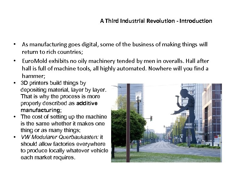A Third Industrial Revolution - Introduction • As manufacturing goes digital, some of the
