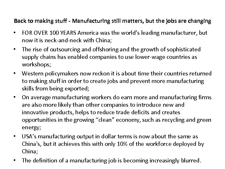 Back to making stuff - Manufacturing still matters, but the jobs are changing •