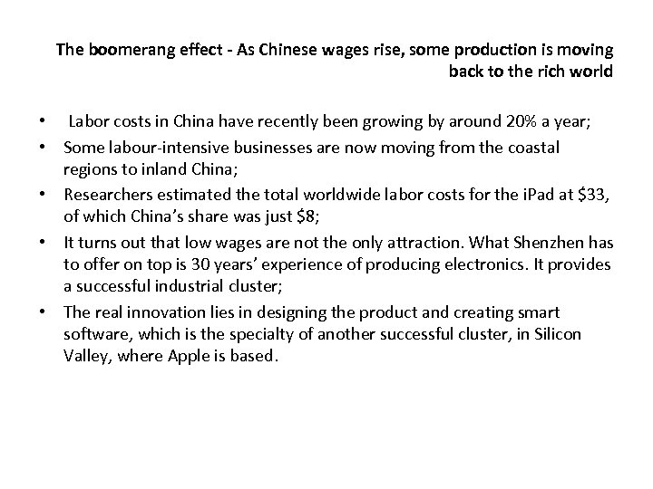 The boomerang effect - As Chinese wages rise, some production is moving back to