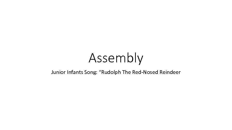 "Assembly Junior Infants Song: ""Rudolph The Red-Nosed Reindeer"