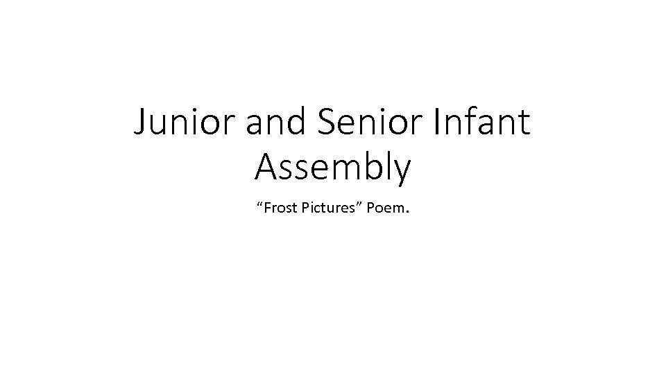 "Junior and Senior Infant Assembly ""Frost Pictures"" Poem."