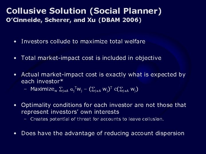 Collusive Solution (Social Planner) O'Cinneide, Scherer, and Xu (DBAM 2006) • Investors collude to