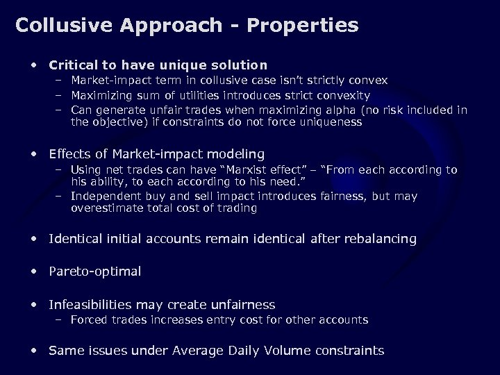 Collusive Approach - Properties • Critical to have unique solution – Market-impact term in