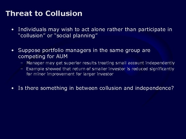 Threat to Collusion • Individuals may wish to act alone rather than participate in