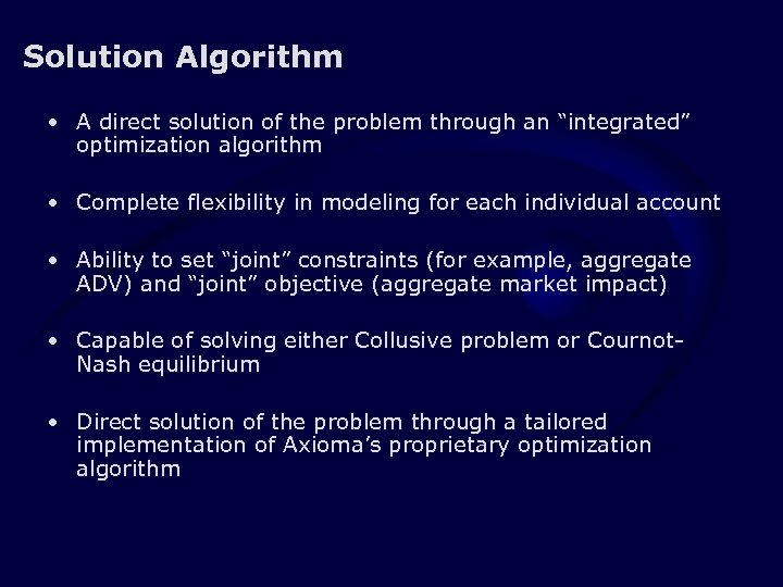 """Solution Algorithm • A direct solution of the problem through an """"integrated"""" optimization algorithm"""