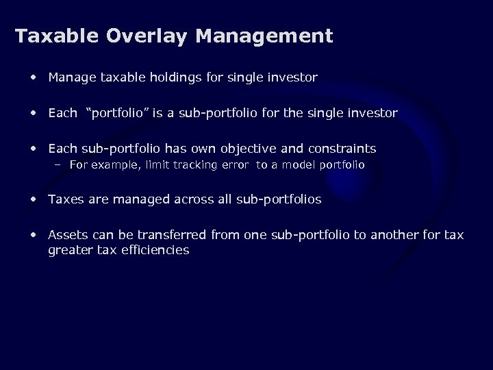 """Taxable Overlay Management • Manage taxable holdings for single investor • Each """"portfolio"""" is"""