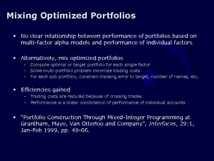 Mixing Optimized Portfolios • No clear relationship between performance of portfolios based on multi-factor