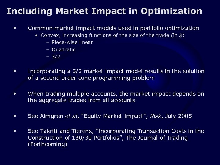 Including Market Impact in Optimization • Common market impact models used in portfolio optimization