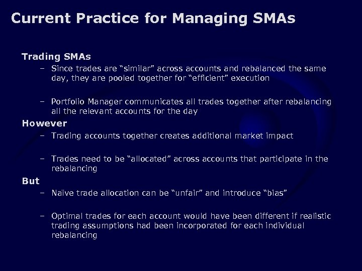 """Current Practice for Managing SMAs Trading SMAs – Since trades are """"similar"""" across accounts"""